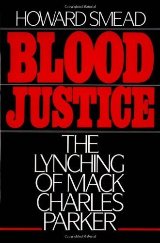 Blood Justice: The Lynching of Mack Charles Parker ( Paperback )