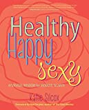 Healthy Happy Sexy: Ayurveda Wisdom for Modern Women