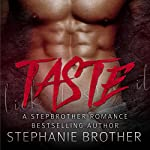Taste: A Stepbrother Romance | Stephanie Brother