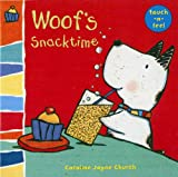 Woof's Snacktime: Woof touch-and-feel (0802796222) by Church, Caroline Jayne