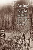 img - for Acting in the Night: Macbeth and the Places of the Civil War book / textbook / text book