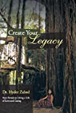 Create Your Legacy: Four Portals to Living a Life of Love and Caring