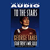 To The Stars: The Autobiography of Star Trek's Mr. Sulu | [George Takei]