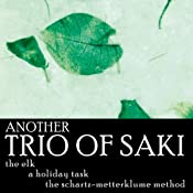Another Trio of Saki: 'The Elk', 'A Holiday Task', and 'The Schartz-Metterklume Method' | [Saki]