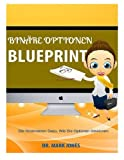 Binäre Optionen Blueprint: Die Sezernieren Dazu