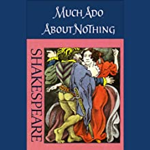 Much Ado About Nothing (Unabridged) Performance by William Shakespeare Narrated by Rex Harrison, Rachel Roberts, Full Cast