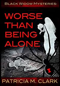 (FREE on 3/17) Worse Than Being Alone by Patricia Clark - http://eBooksHabit.com