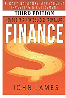 Finance: How To Differentiate Success From Failure - Budgeting, Money Management, Investing & Retirement