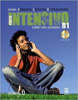 Anaya ELE Intensivo B1. Libro del Alumno + CD (Spanish Edition): Maria
