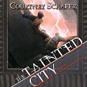The Tainted City: The Shattered Sigil, Book 2 | [Courtney Schafer]