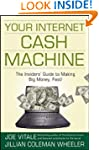 Your Internet Cash Machine: The Insid...