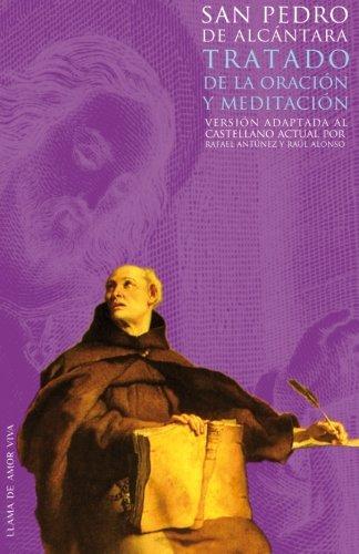 Tratado de la oración y la meditación: Versión adaptada al castellano actual por Rafael Antúnez y Raúl Alonso: Volume 1