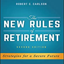 The New Rules of Retirement, 2nd Edition: Strategies for a Secure Future Audiobook by Robert C. Carlson Narrated by Steven Menasche