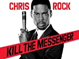 Chris Rock: Kill The Messenger (AIV)