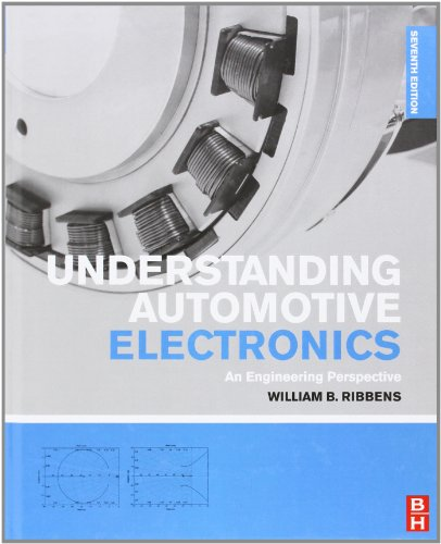 Understanding Automotive Electronics, Seventh Edition: An Engineering Perspective