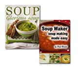 Annie Bell Soup Recipes Collection for Every Occasion Books Set, (Soup Maker - Soup Making Made Easy & Soup Glorious Soup)