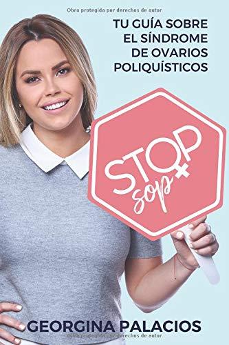 Stop SOP Tu guía sobre el Síndrome de Ovarios Poliquísticos  [Palacios, Ms. Georgina] (Tapa Blanda)