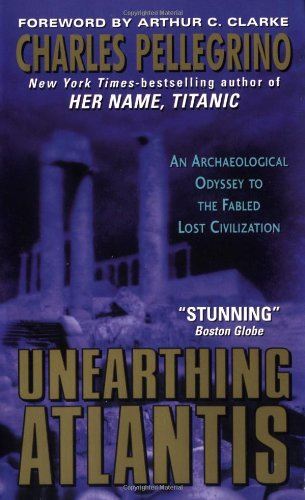 Unearthing Atlantis:: An Archaeological Odyssey to the Fabled Lost Civilization