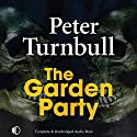 The Garden Party Audiobook by Peter Turnbull Narrated by Gordon Griffin