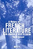 A History of French Literature: From Chanson de geste to Cinema (1405117362) by Coward, David