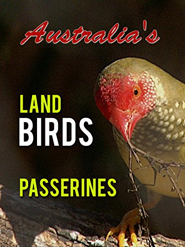 Australia's Land Birds: Passerines