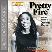 Pretty Fire  by Charlayne Woodard Narrated by Charlayne Woodard