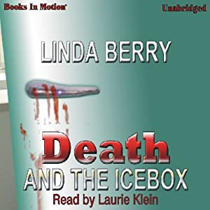Death and the Icebox: A Trudy Roundtree Mystery | [Linda Berry]