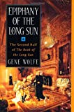 Epiphany of the Long Sun:  Calde of the Long Sun and Exodus from the Long Sun (Book of the Long Sun, Books 3 and 4) (0312860722) by Gene Wolfe
