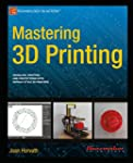 Mastering 3D Printing (Technology in...
