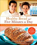 51OwMv3lICL. SL160  Healthy Bread in Five Minutes a Day: 100 New Recipes Featuring Whole Grains, Fruits, Vegetables, and Gluten Free Ingredients
