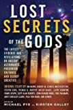 img - for Lost Secrets of the Gods : The Latest Evidence and Revelations on Ancient Astronauts, Precursor Cultures, and Secret Societies (Paperback)--by Michael Pye [2014 Edition] book / textbook / text book