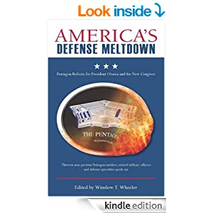 America's Defense Meltdown: Pentagon Reform for President Obama and the New Congress (Stanford Security Studies) - Kindle edition by Winslow T. Wheeler, Winslow Wheeler. Politics & Social Sciences Kindle eBooks @ Amazon.com.