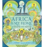 img - for [ AFRICA IS MY HOME: A CHILD OF THE AMISTAD ] By Edinger, Monica ( Author) 2013 [ Hardcover ] book / textbook / text book