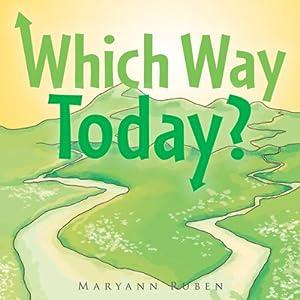 Which Way Today? | [Maryann Ruben]