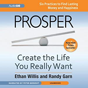 Prosper: Create the Life You Really Want | [Ethan Willis, Randy Garn]