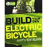 Build Your Own Electric Bicycle (TAB Green Guru Guides)by Matthew Slinn