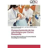 Comportamiento de las odontalgias por Caries Rampante: En niños de 0 a 5 años en la comunidad de Anzoátegui en...