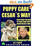 Puppy Care Cesars Way: Everything Yo...