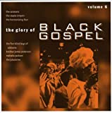 echange, troc  - The Glory of Black Gospel, Vol. 6