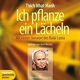 Image de Ich pflanze ein Lächeln. Mit einem Vorwort des Dalai Lama. 3 CDs