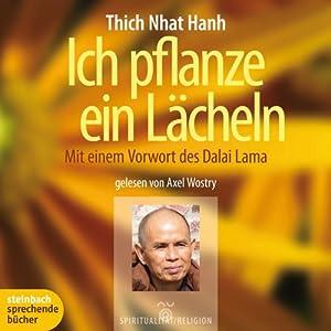 Ich pflanze ein Lächeln. Mit einem Vorwort des Dalai Lama. 3 CDs