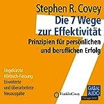 Die 7 Wege zur Effektivität: Prinzipien für persönlichen und beruflichen Erfolg | Stephen R. Covey