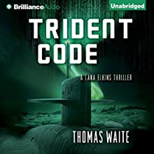 Trident Code: A Lana Elkins Thriller (       UNABRIDGED) by Thomas Waite Narrated by Tanya Eby