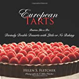 European Tarts: Divinely Doable Desserts with Little or No Baking