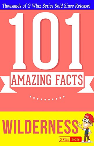 Wilderness - 101 Amazing Facts: Fun Facts and Trivia Tidbits Quiz Game Books