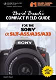 David Busch David Busch's Compact Field Guide for the Sony Alpha Slt-A55/A35/A33 (David Busch's Compact Field Guides)