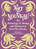 img - for Art Nouveau: An Anthology of Design and Illustration from