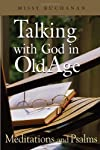 Talking with God in Old Age:  Meditations and Psalms, Enlarged Print