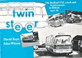 Twin Steer: Bedford VAL Coach and Its Precursors in Britain, 1922-83 (0860472116) by Kaye, David