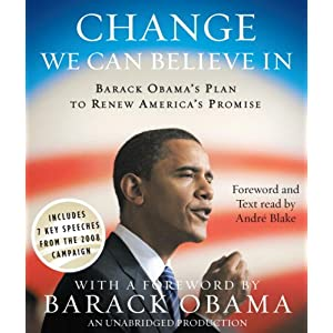 Change We Can Believe In: Barack Obama's Plan to Renew America's Promise Audiobook